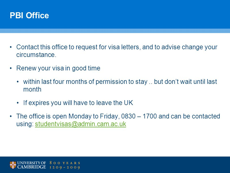 PBI OfficeContact this office to request for visa letters, and to advise change your circumstance.