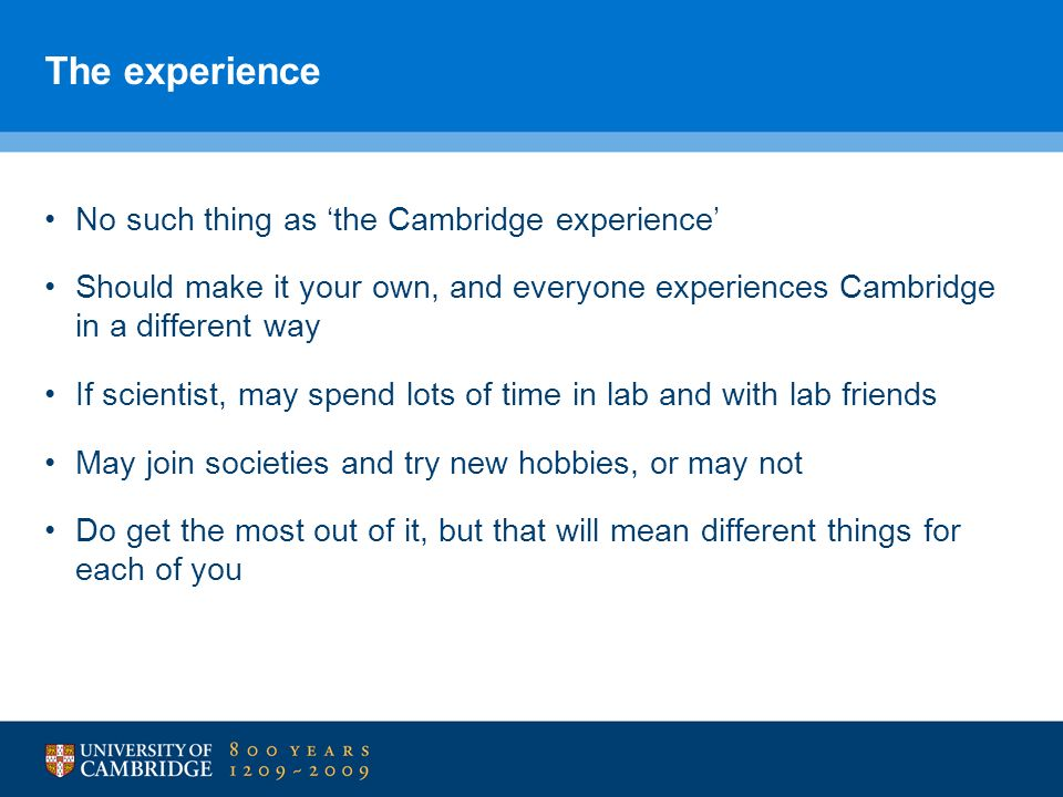 The experience No such thing as 'the Cambridge experience'