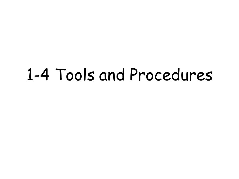 1-4 Tools and Procedures
