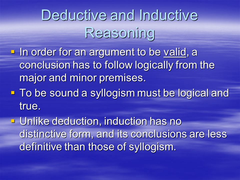 present an example of an unsound valid deductive argument and a sound valid deductive argument from  So, does a valid deductive argument mean that the premises and conclusions are true deductive reasoning: examples & definition related study materials.