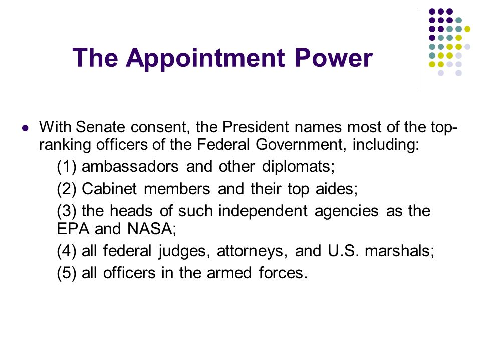 The Appointment Power (1) ambassadors and other diplomats;