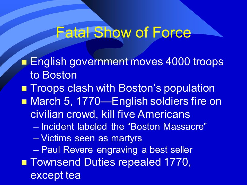 Fatal Show of Force English government moves 4000 troops to Boston