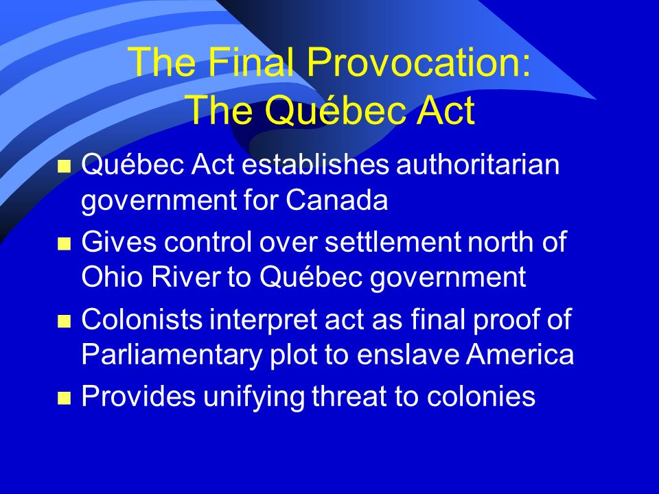 The Final Provocation: The Québec Act