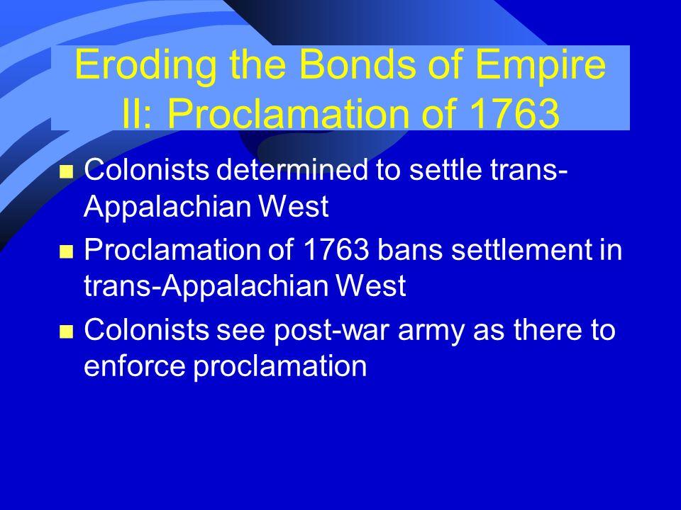 Eroding the Bonds of Empire II: Proclamation of 1763