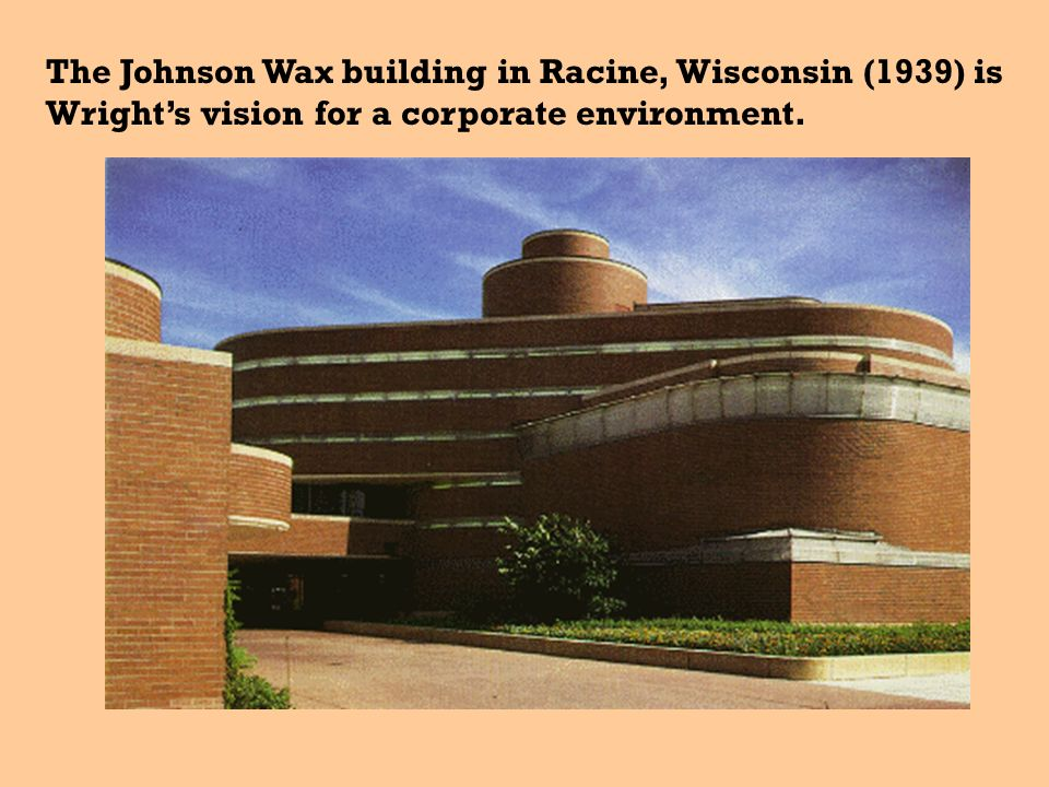 The Johnson Wax building in Racine, Wisconsin (1939) is Wright's vision for a corporate environment.