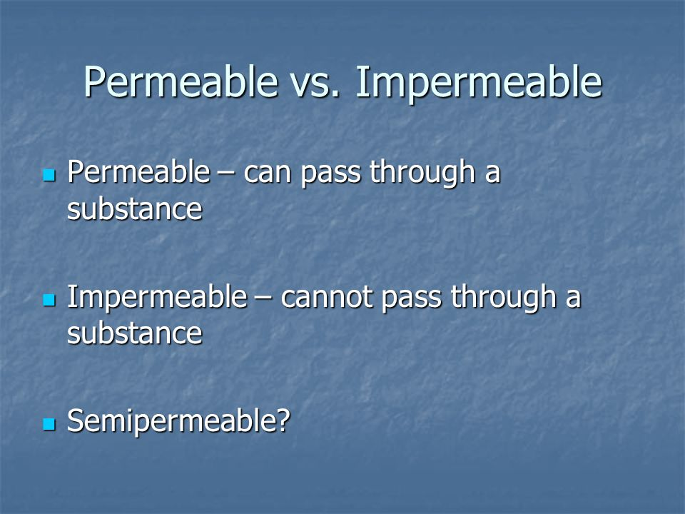 Permeable vs. Impermeable