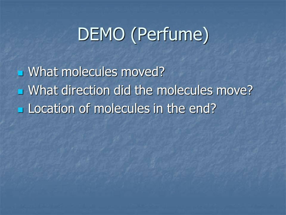 DEMO (Perfume) What molecules moved