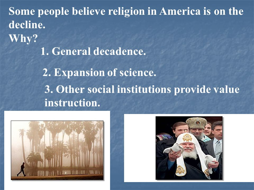 Some people believe religion in America is on the decline.
