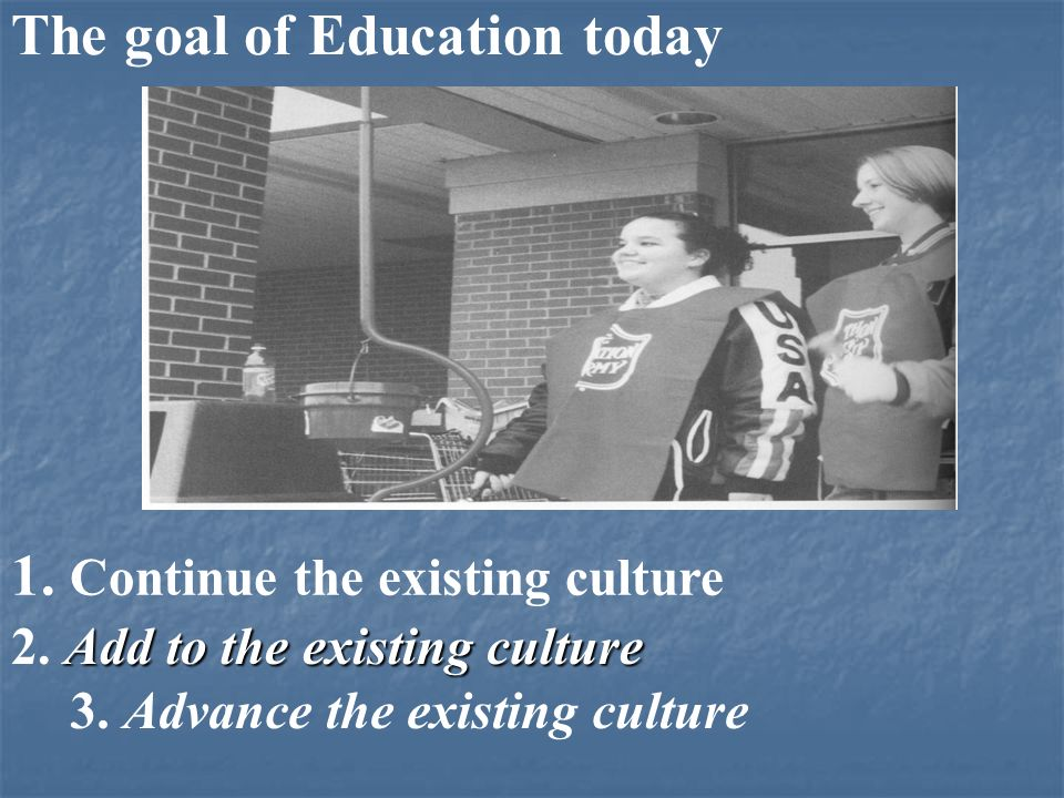 The goal of Education today