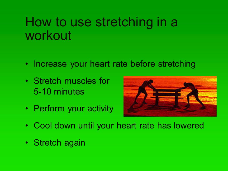How to use stretching in a workout