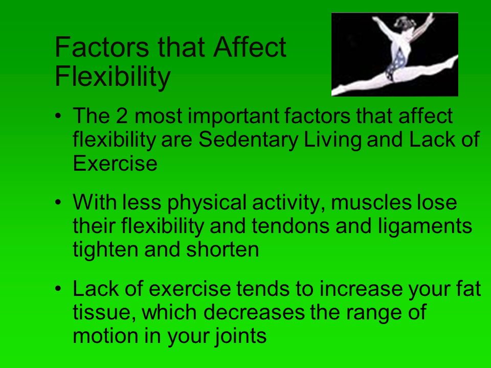 Factors that Affect Flexibility