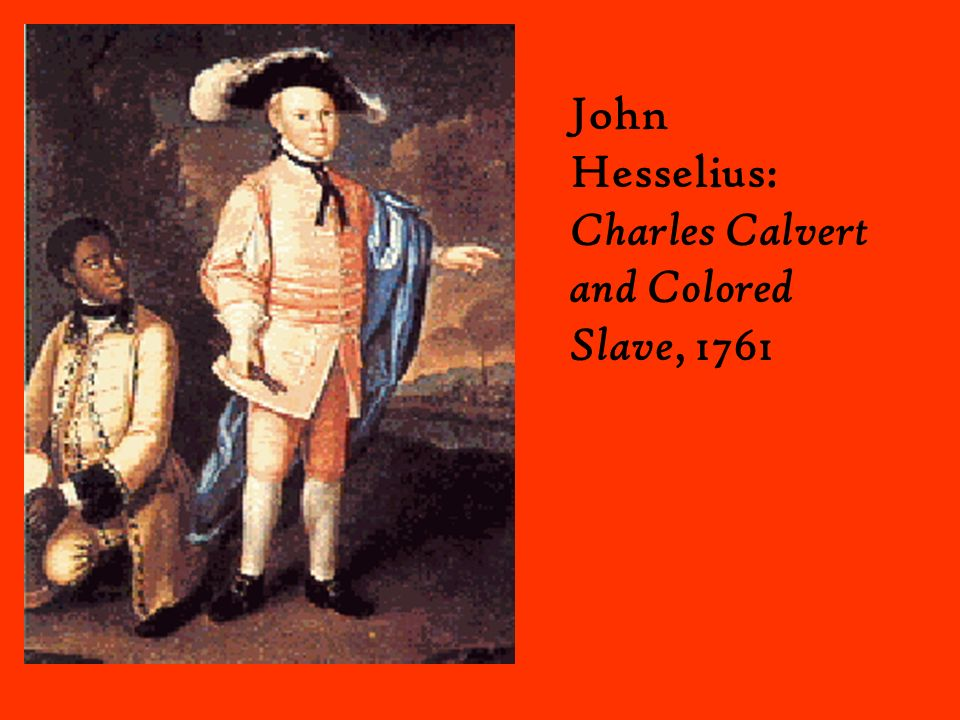 John Hesselius: Charles Calvert and Colored Slave, 1761