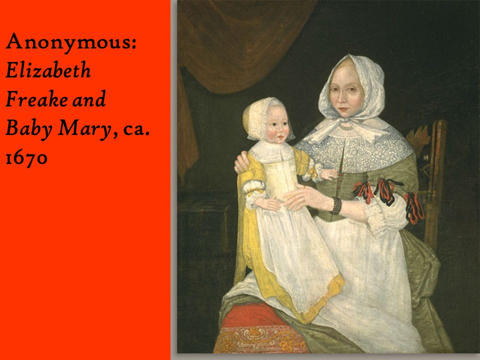 Anonymous: Elizabeth Freake and Baby Mary, ca. 1670
