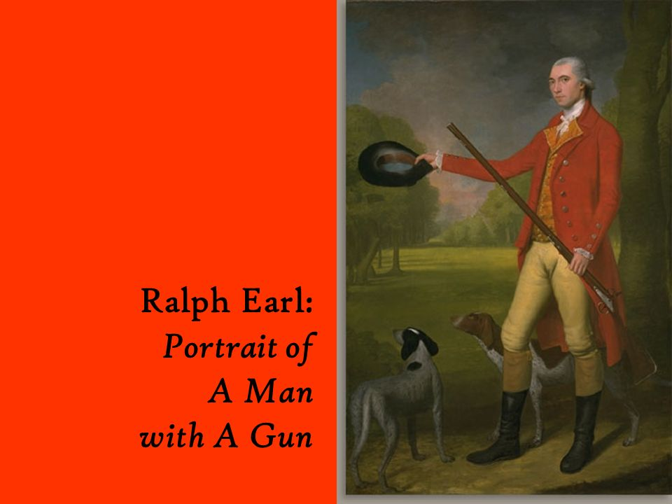 Ralph Earl: Portrait of A Man with A Gun