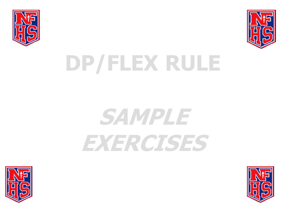 DP/FLEX RULE SAMPLE EXERCISES