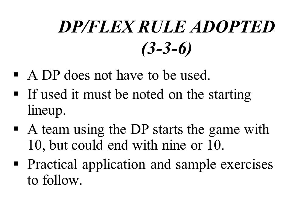 DP/FLEX RULE ADOPTED (3-3-6)