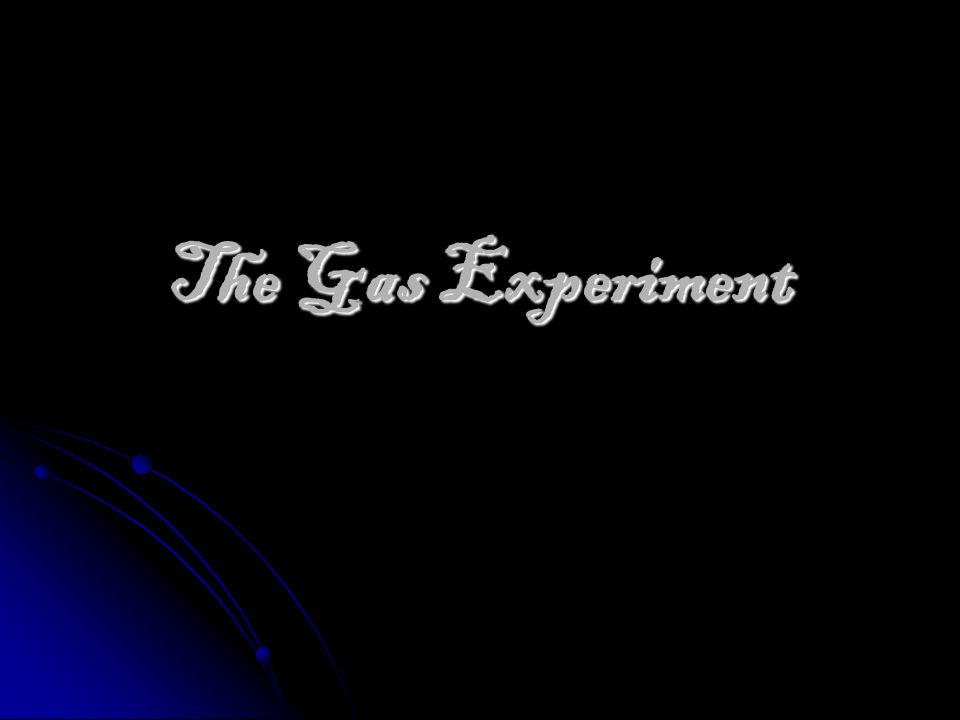 The Gas Experiment
