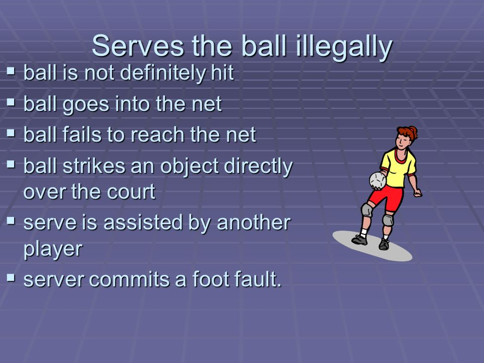 Serves the ball illegally