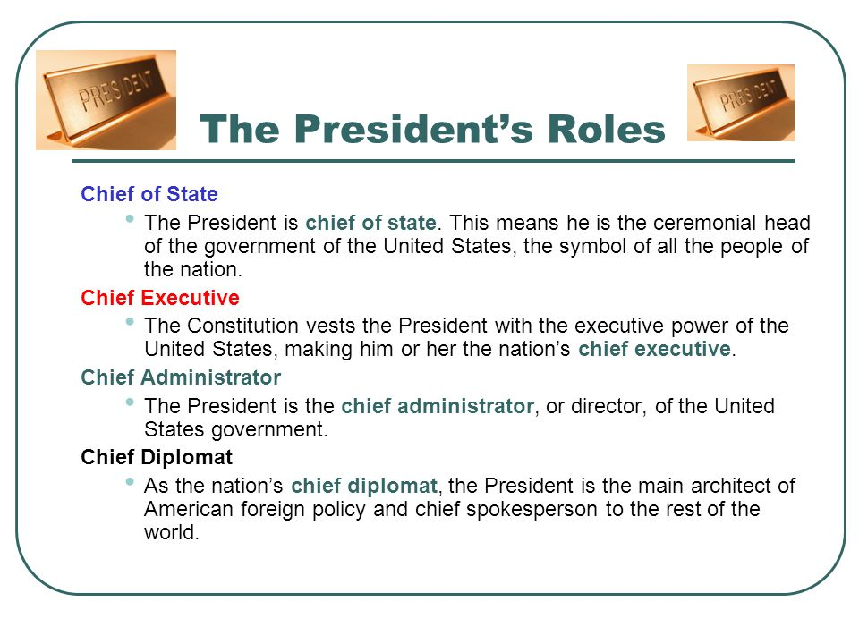 The President's Roles Chief of State