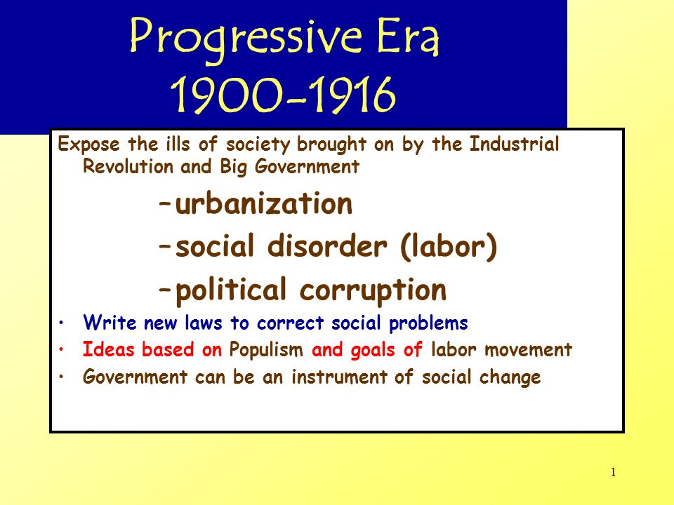 Progressive Era 1900-1916 urbanization social disorder (labor)