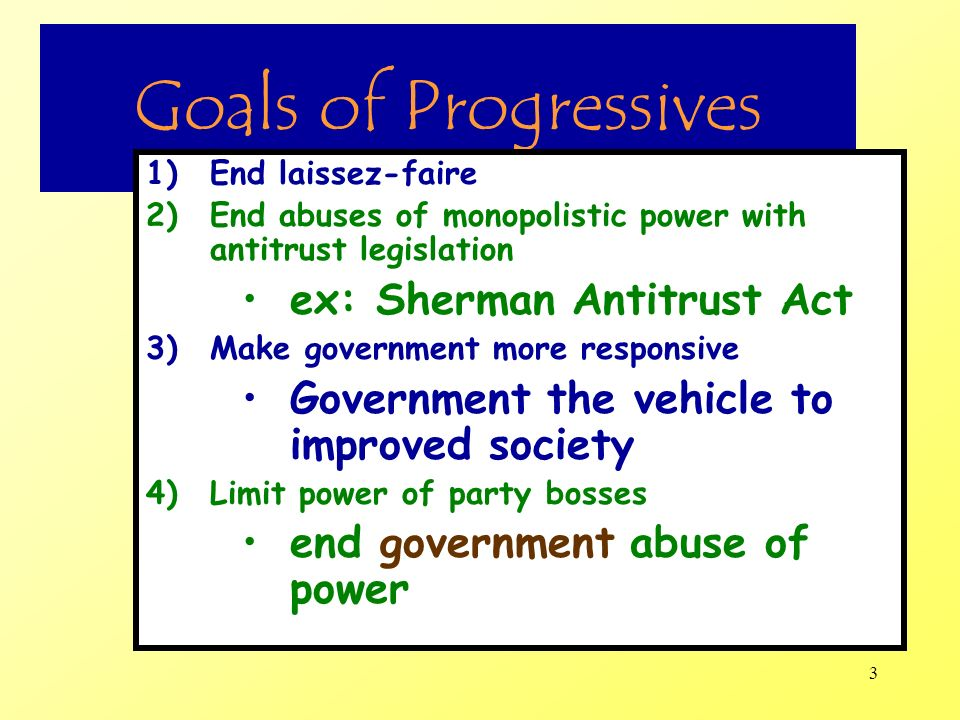 Goals of Progressives ex: Sherman Antitrust Act
