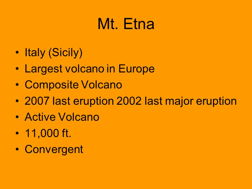 Mt. Etna Italy (Sicily) Largest volcano in Europe Composite Volcano