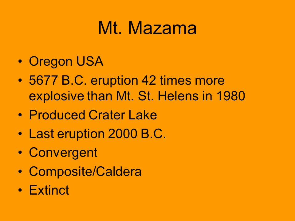 Mt. Mazama Oregon USA. 5677 B.C. eruption 42 times more explosive than Mt. St. Helens in 1980. Produced Crater Lake.