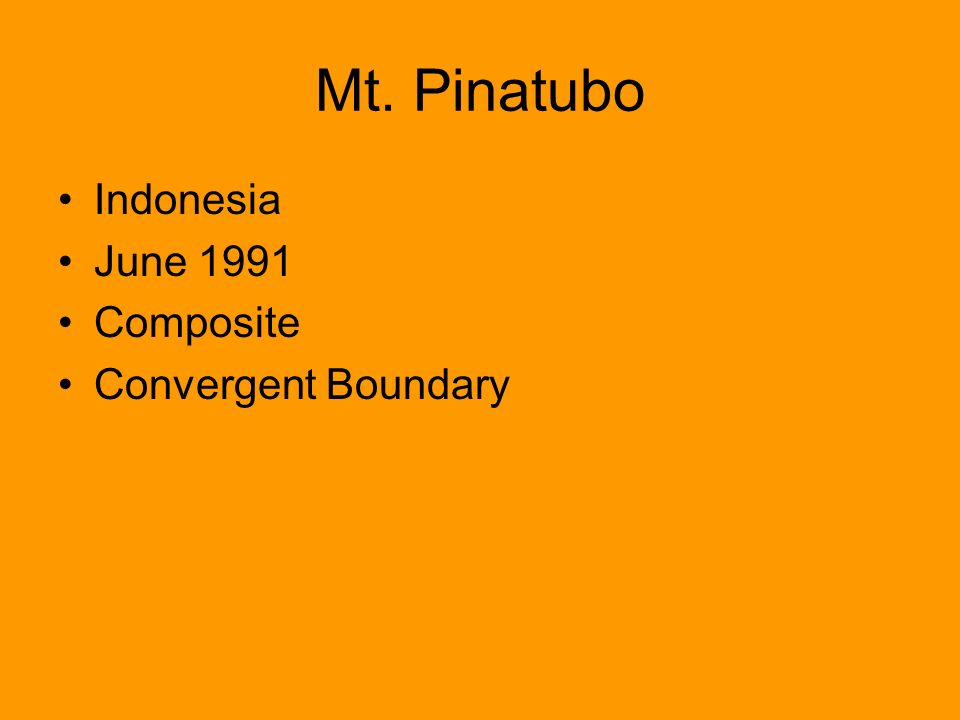 Mt. Pinatubo Indonesia June 1991 Composite Convergent Boundary