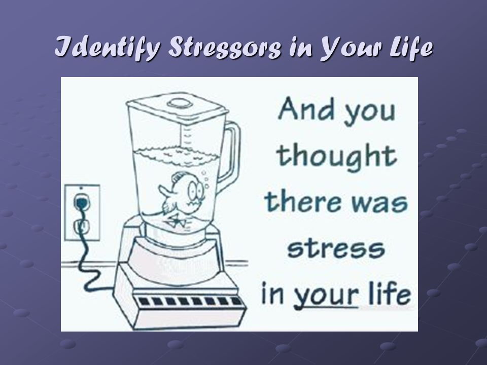 Identify Stressors in Your Life