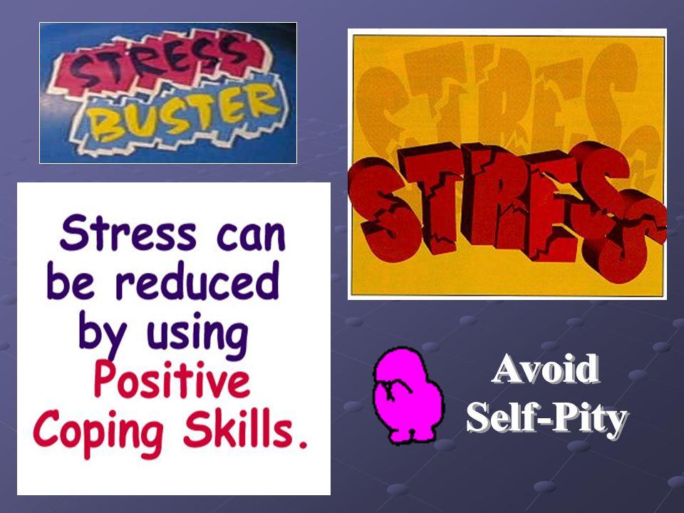 Avoid Self-Pity