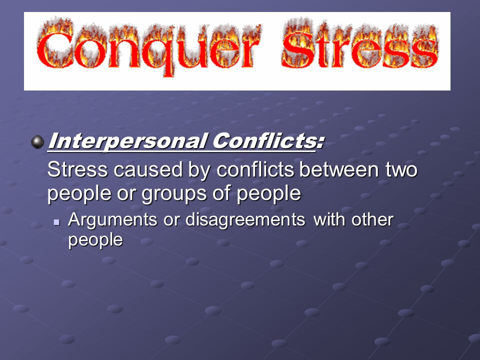 Interpersonal Conflicts: