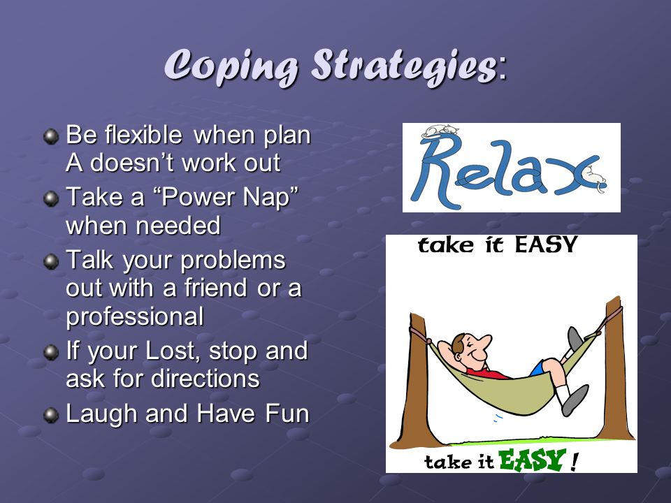 Coping Strategies: Be flexible when plan A doesn't work out