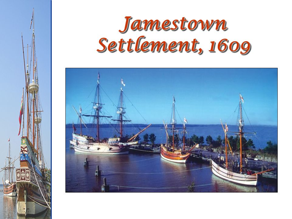 Jamestown Settlement, 1609