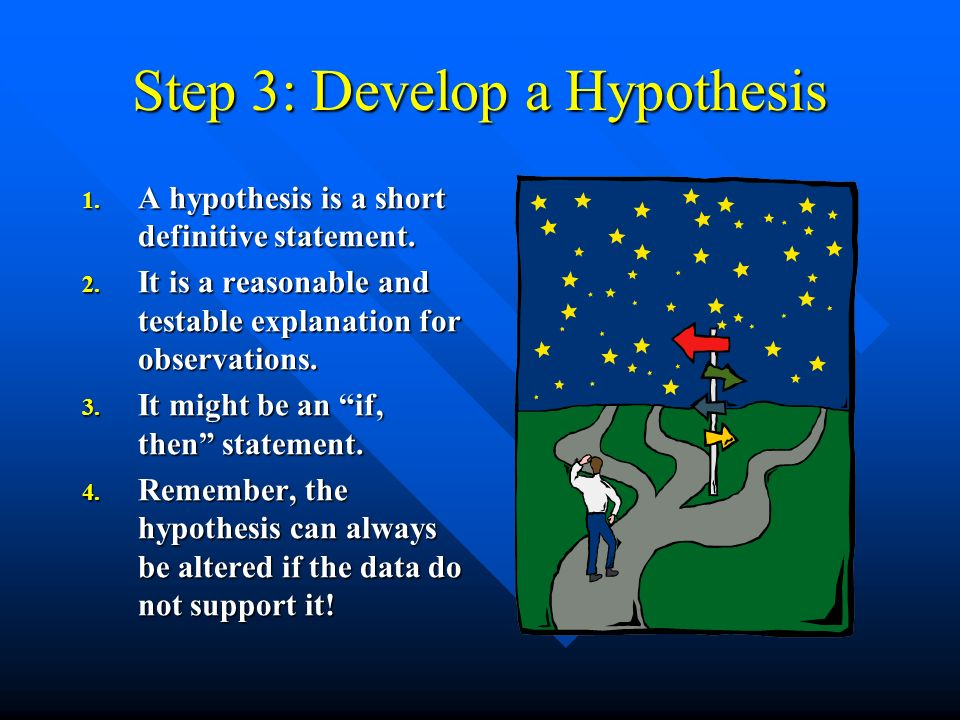 Step 3: Develop a Hypothesis