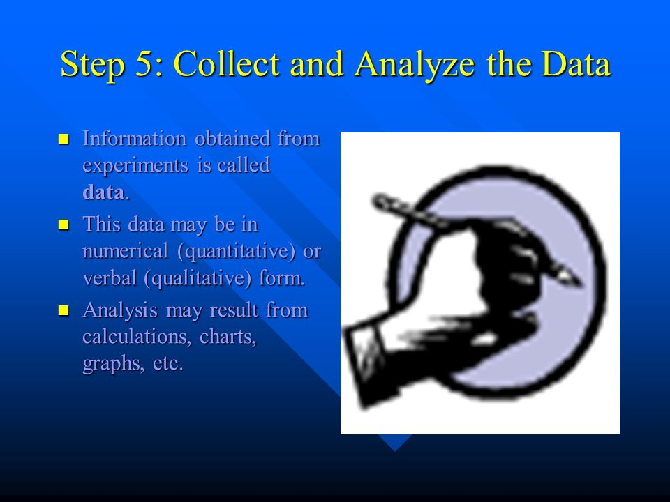Step 5: Collect and Analyze the Data