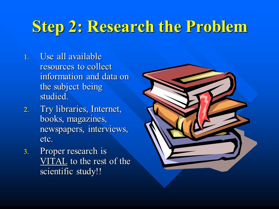 Step 2: Research the Problem