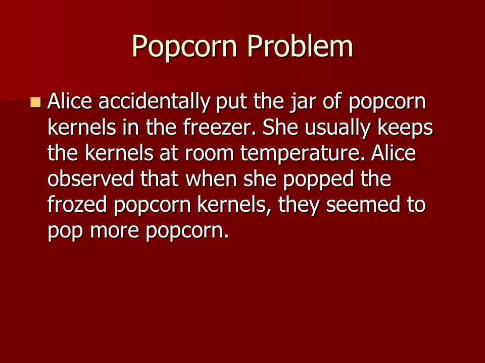 Popcorn Problem