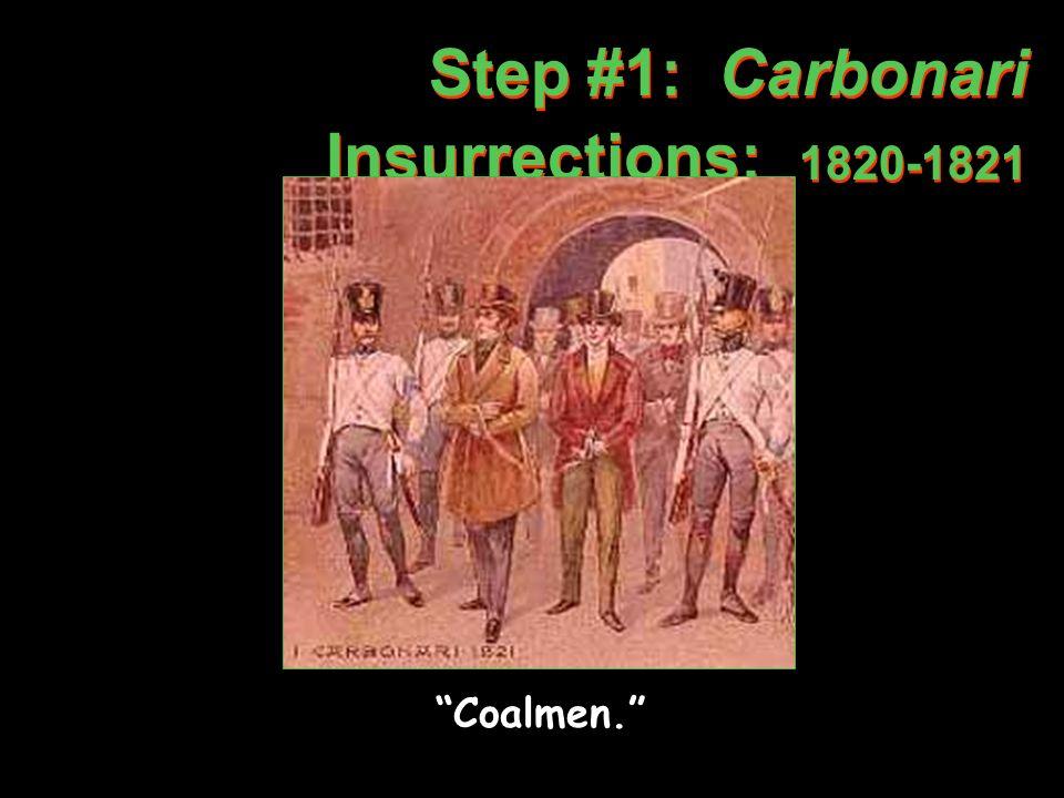 Step #1: Carbonari Insurrections: 1820-1821