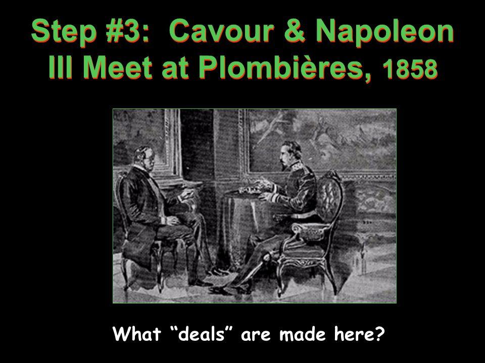 Step #3: Cavour & Napoleon III Meet at Plombières, 1858