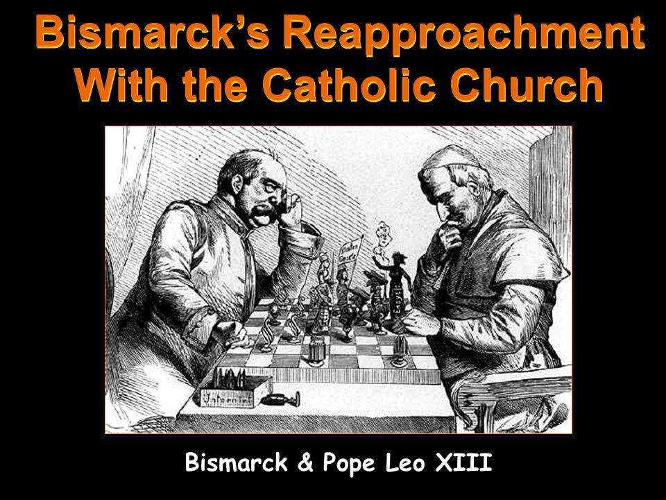 Bismarck's Reapproachment With the Catholic Church