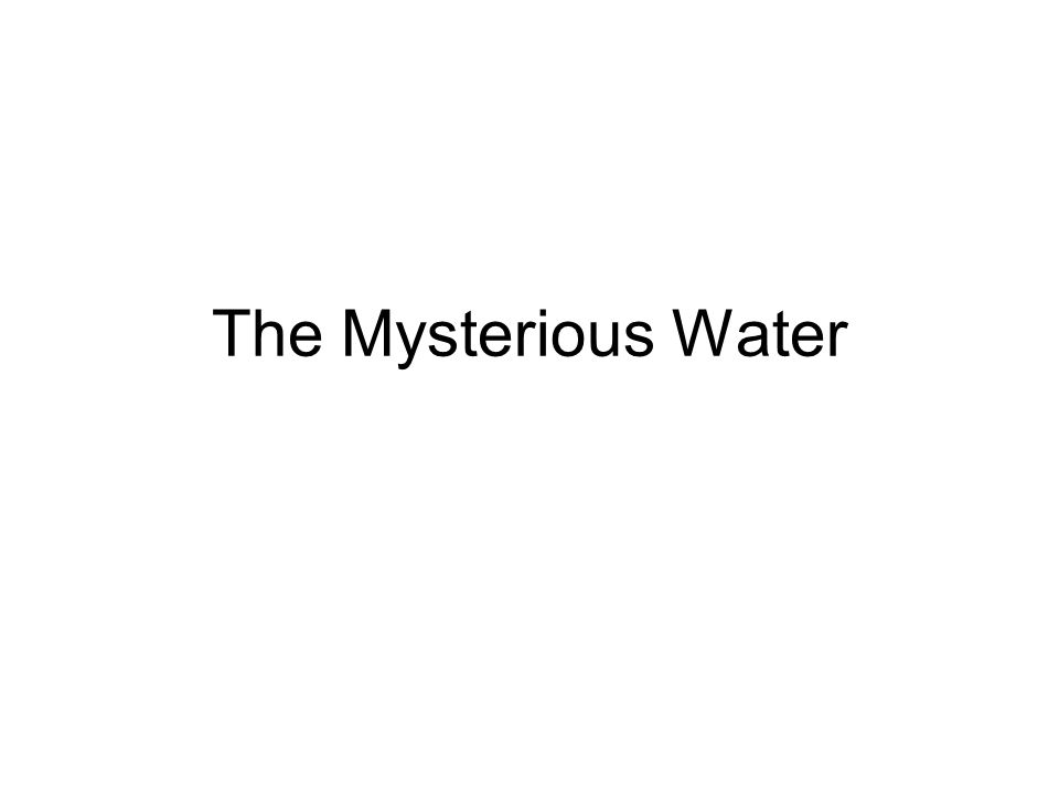 The Mysterious Water