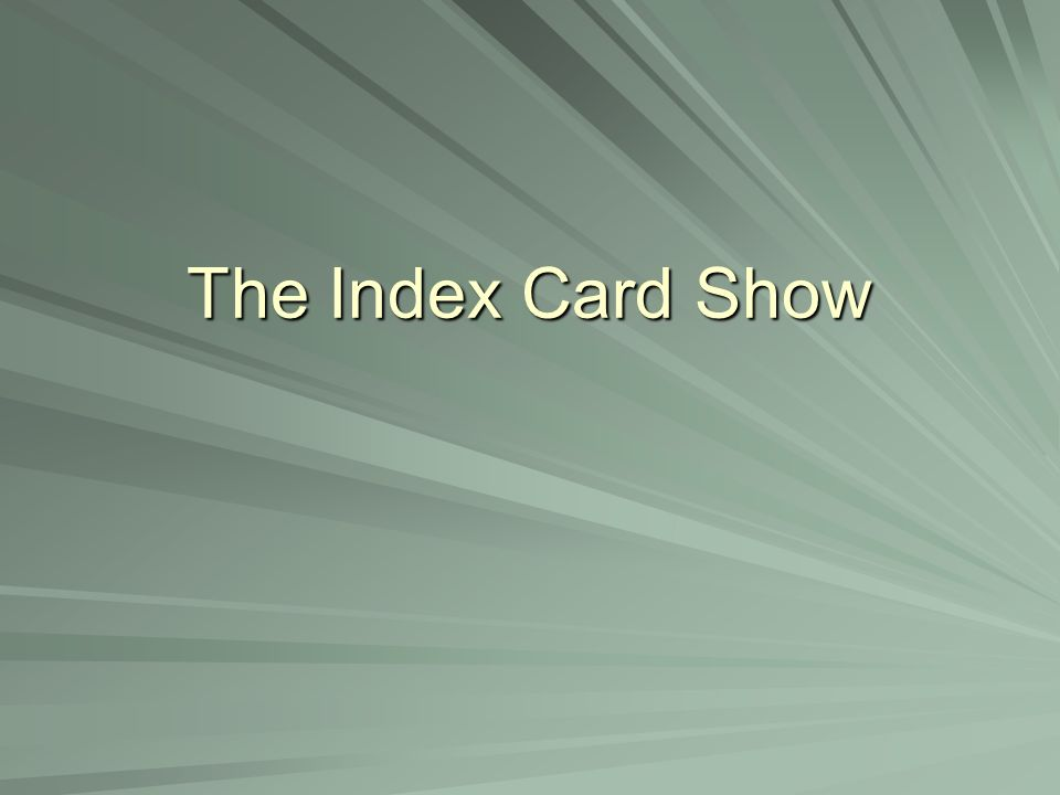 The Index Card Show