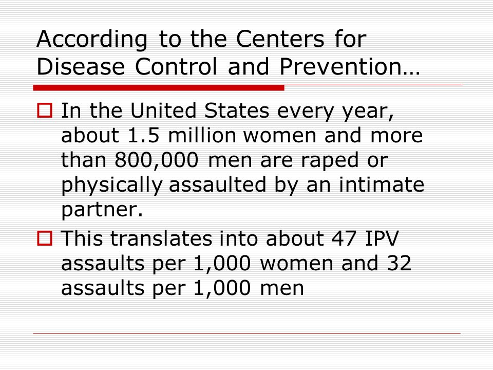 According to the Centers for Disease Control and Prevention…