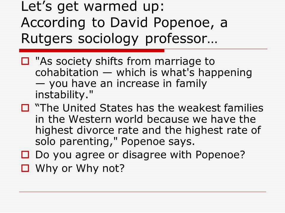 Let's get warmed up: According to David Popenoe, a Rutgers sociology professor…