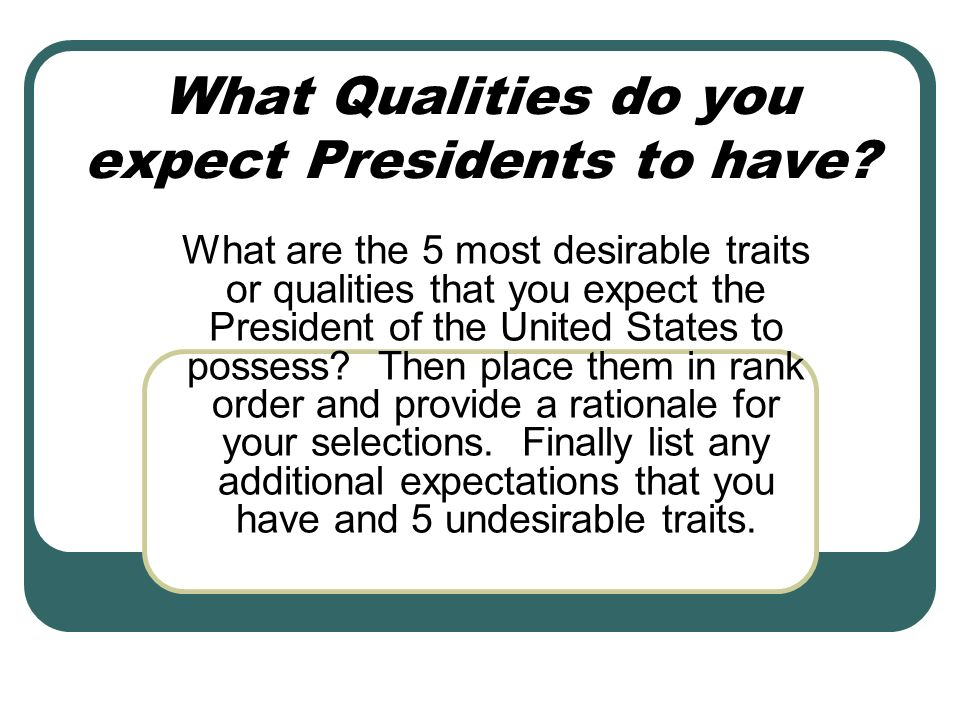 What Qualities do you expect Presidents to have