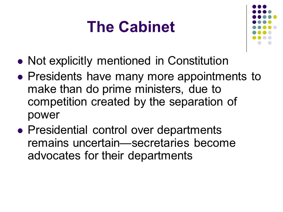 The Cabinet Not explicitly mentioned in Constitution