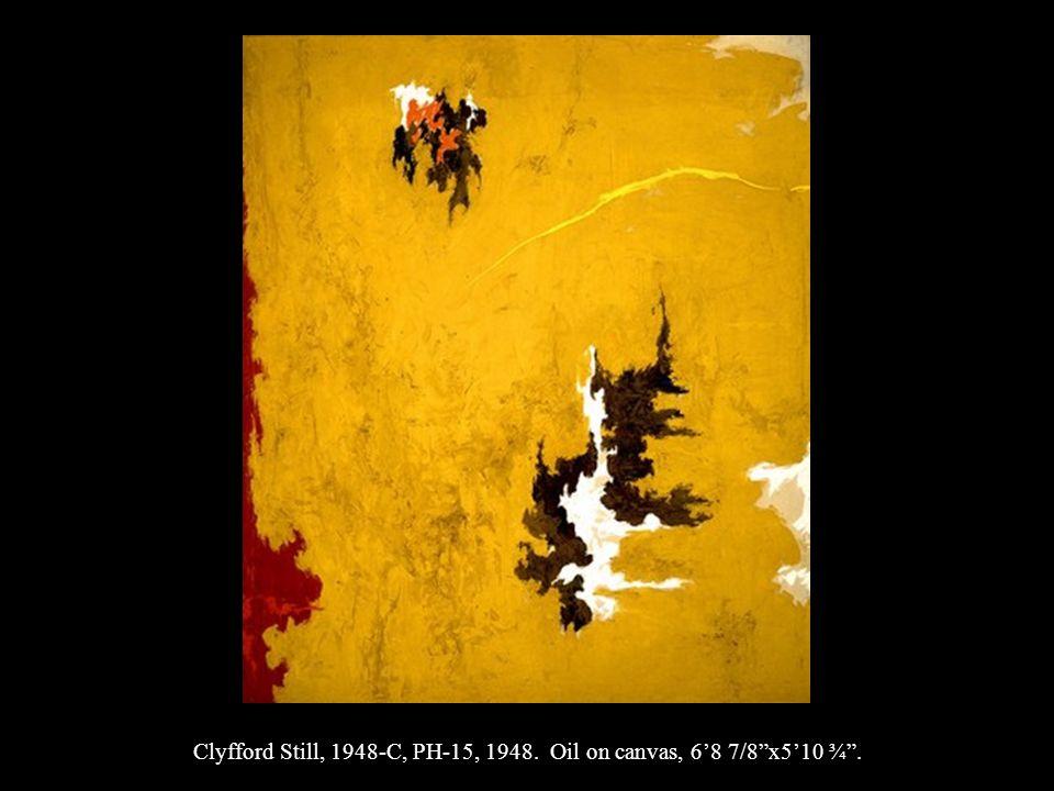 Clyfford Still, 1948-C, PH-15, 1948. Oil on canvas, 6'8 7/8 x5'10 ¾ .