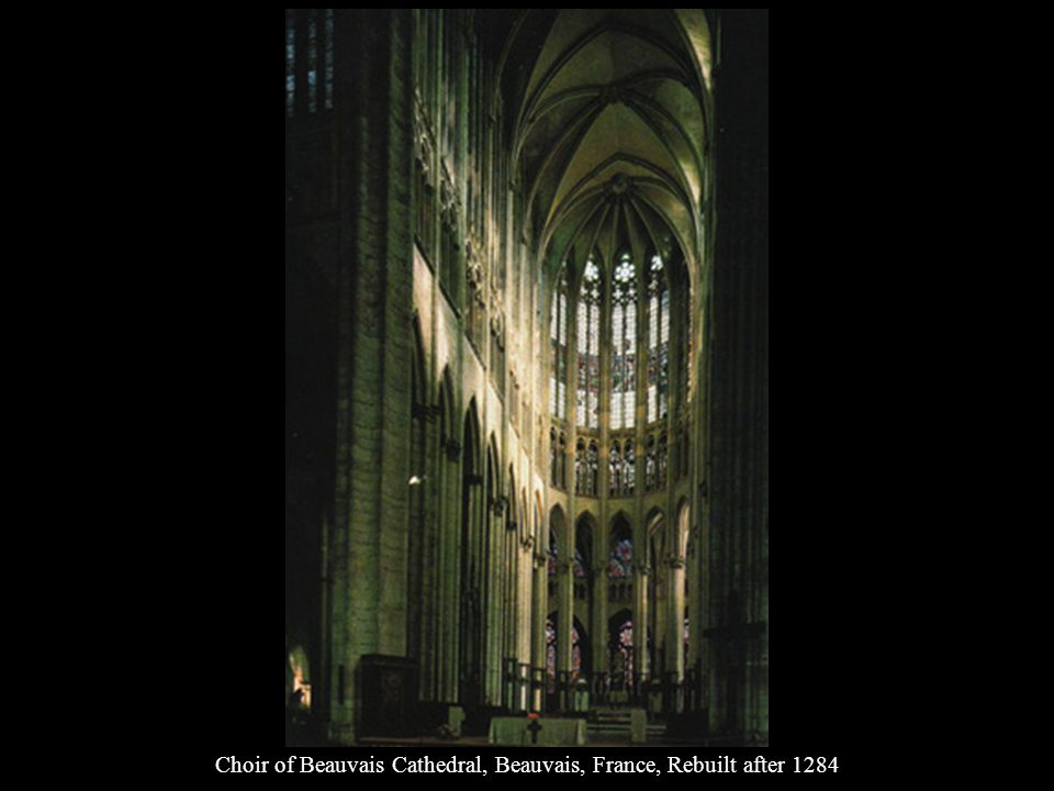 Choir of Beauvais Cathedral, Beauvais, France, Rebuilt after 1284