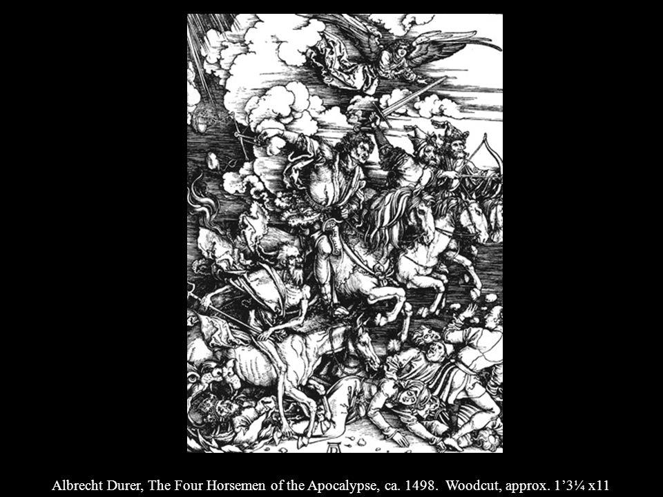 Albrecht Durer, The Four Horsemen of the Apocalypse, ca. 1498