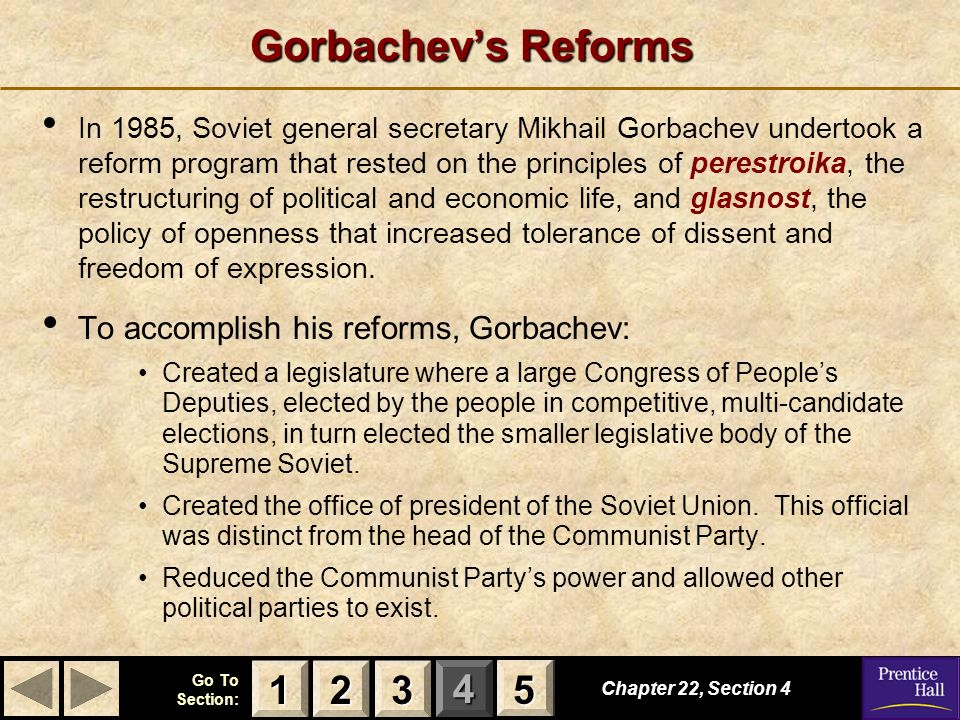 Gorbachev's Reforms 1 2 3 5 To accomplish his reforms, Gorbachev: